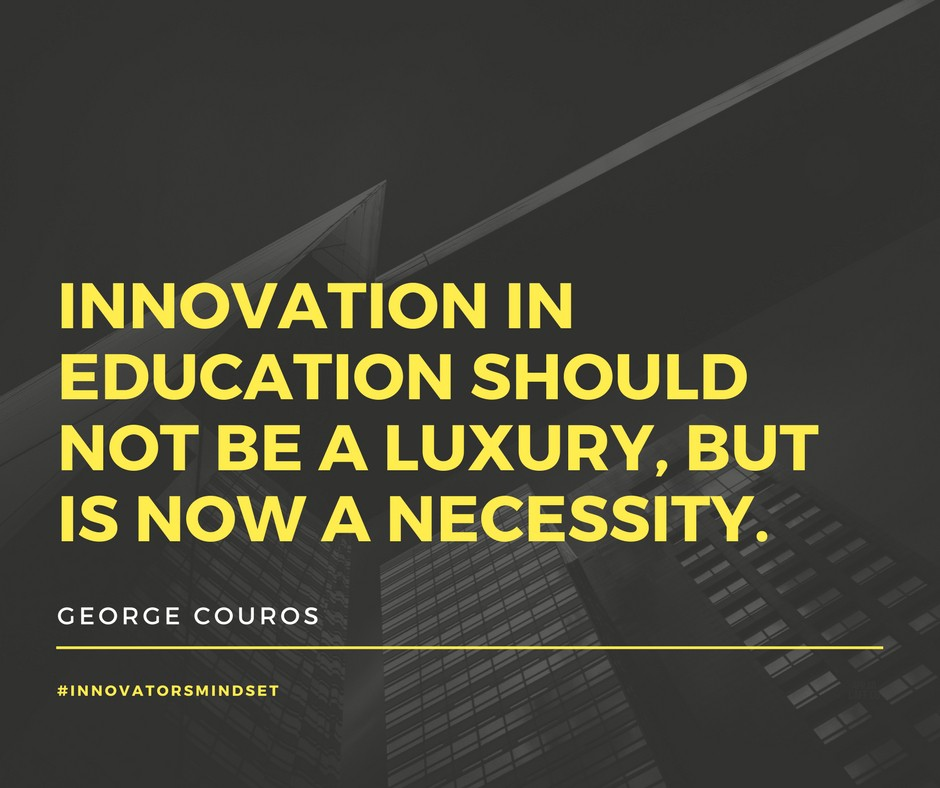 Innovation in education should not be a luxury, but is now a necessity.