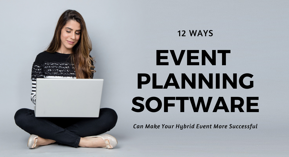 featured image—12 Ways Event Planning Software Can Make Your Hybrid Event More Successful