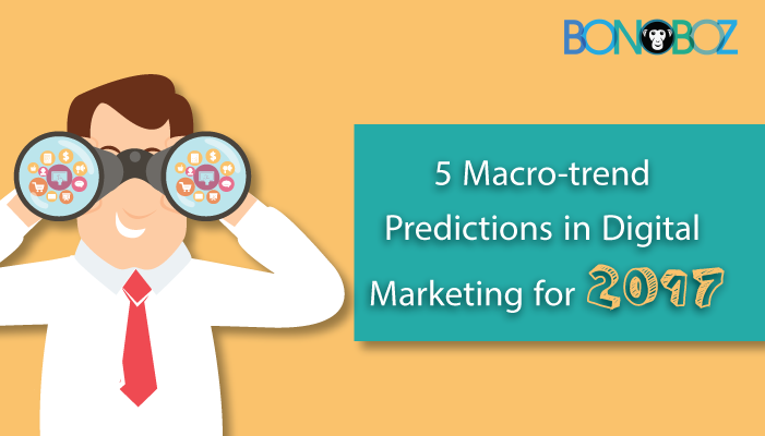 macro-trend-predictions-in-digital-marketing-for-2017