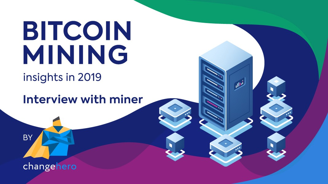 Interview With A Miner: Bitcoin Mining Insights In 2019