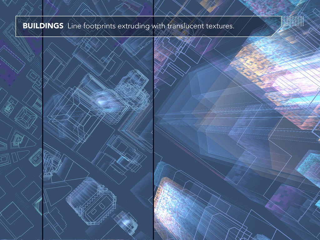 Buildings. Line footprints extruding with translucent textures.