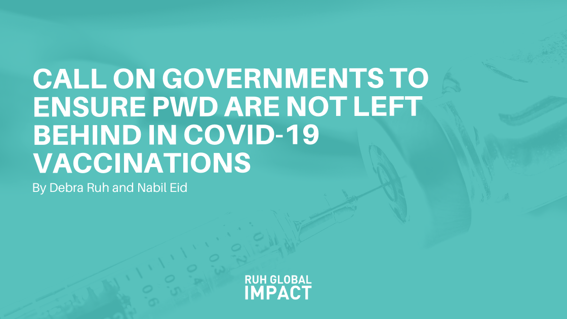 Call on Governments to ensure that PwD are not left behind in COVID-19 Vaccinations