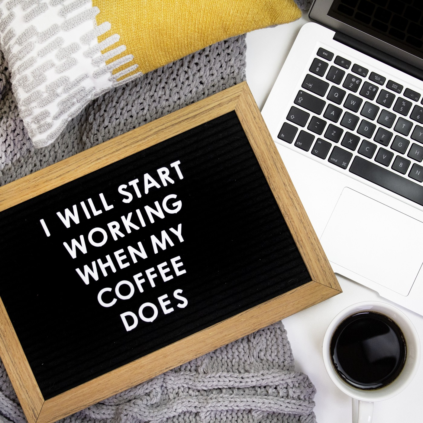 """I will start working when my coffee does"""