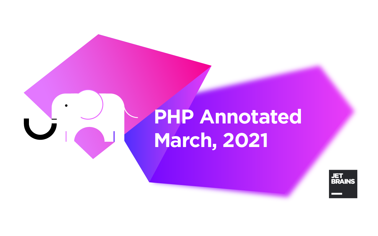 PHP Annotated – March 2021