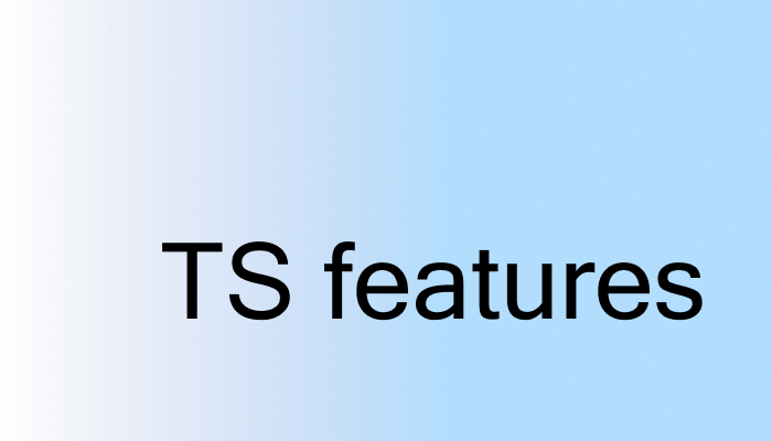 TS Features