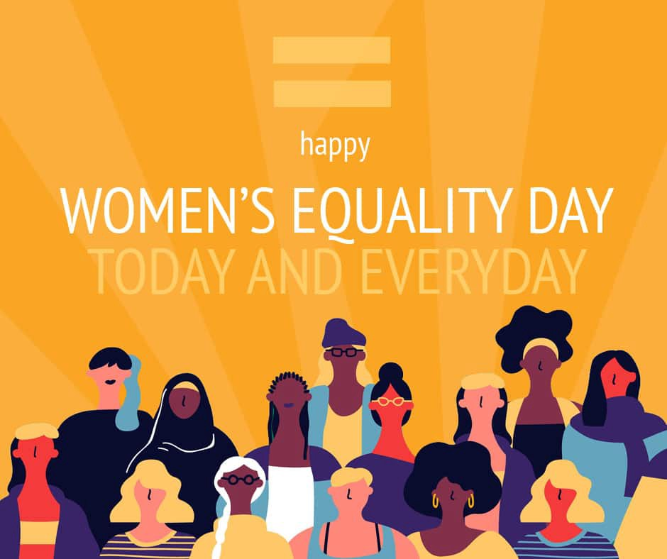 happy Women's Equality Day Today and Everyday