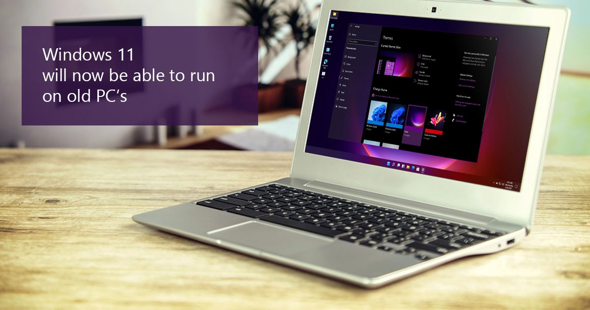 Windows 11 will now be able to run on old PC's