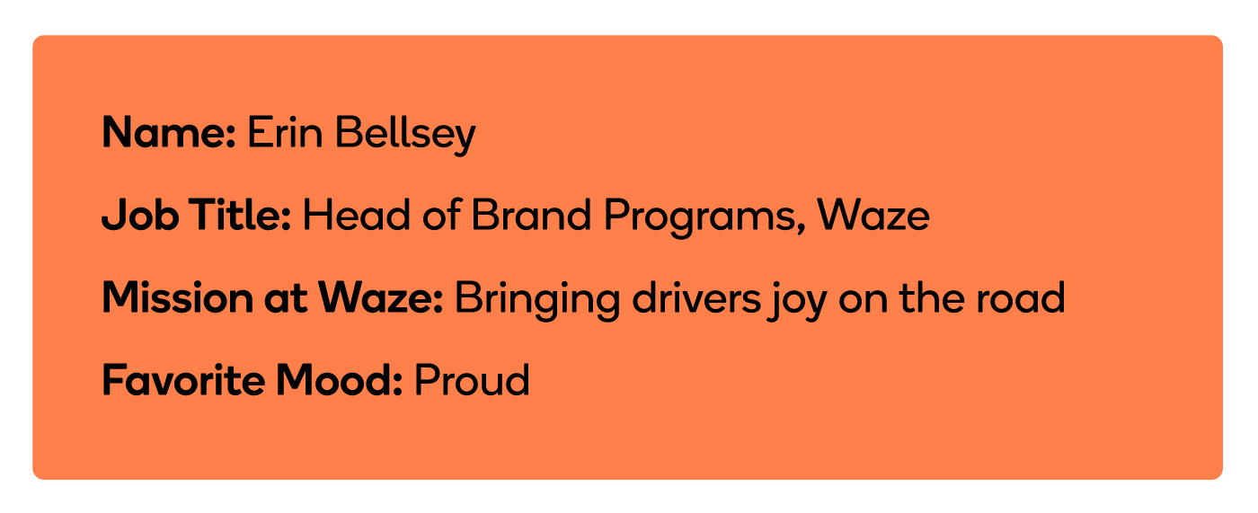 Erin Bellsey, head of brand programs at Waze, is on a mission to bring drivers joy on the road.