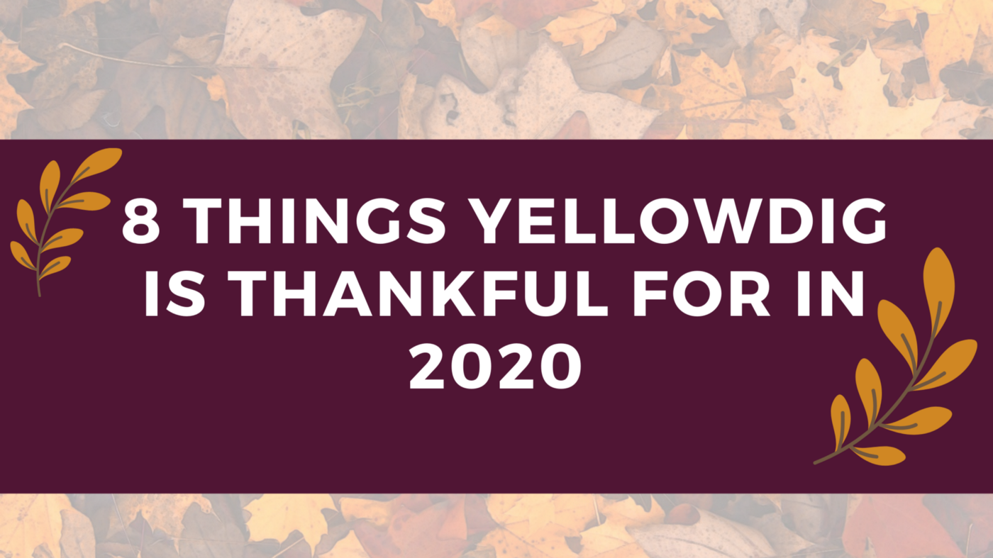 8 Things Yellowdig is Thankful for In 2020