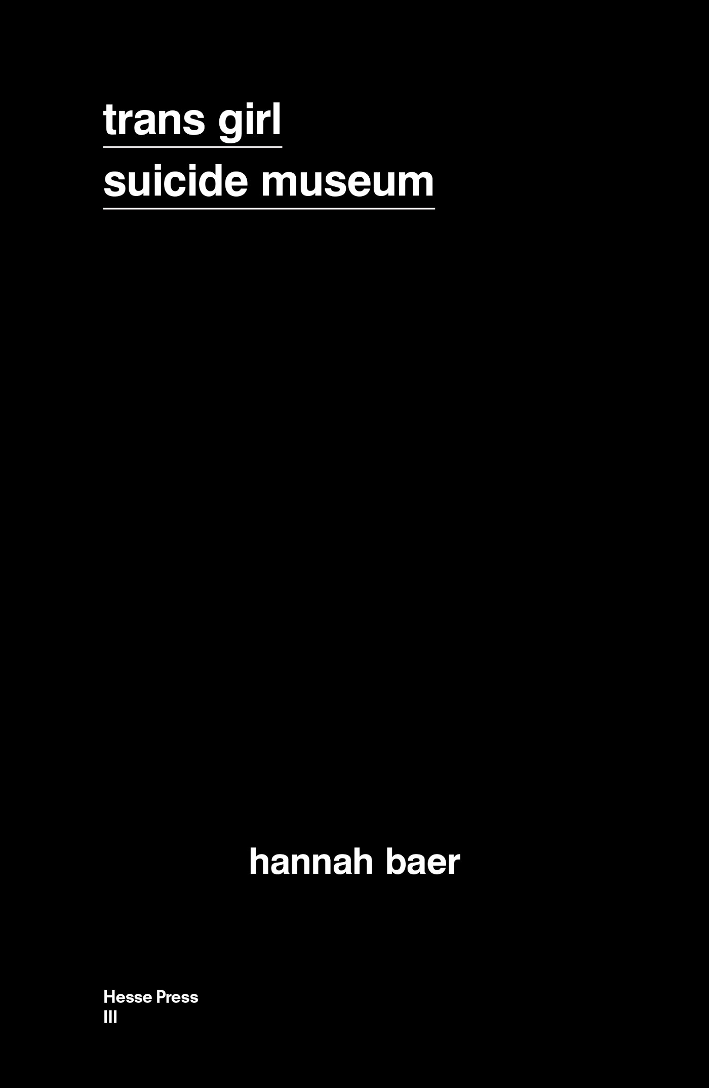The cover of Hannah Baer's book TRANS GIRL SUICIDE MUSEUM.