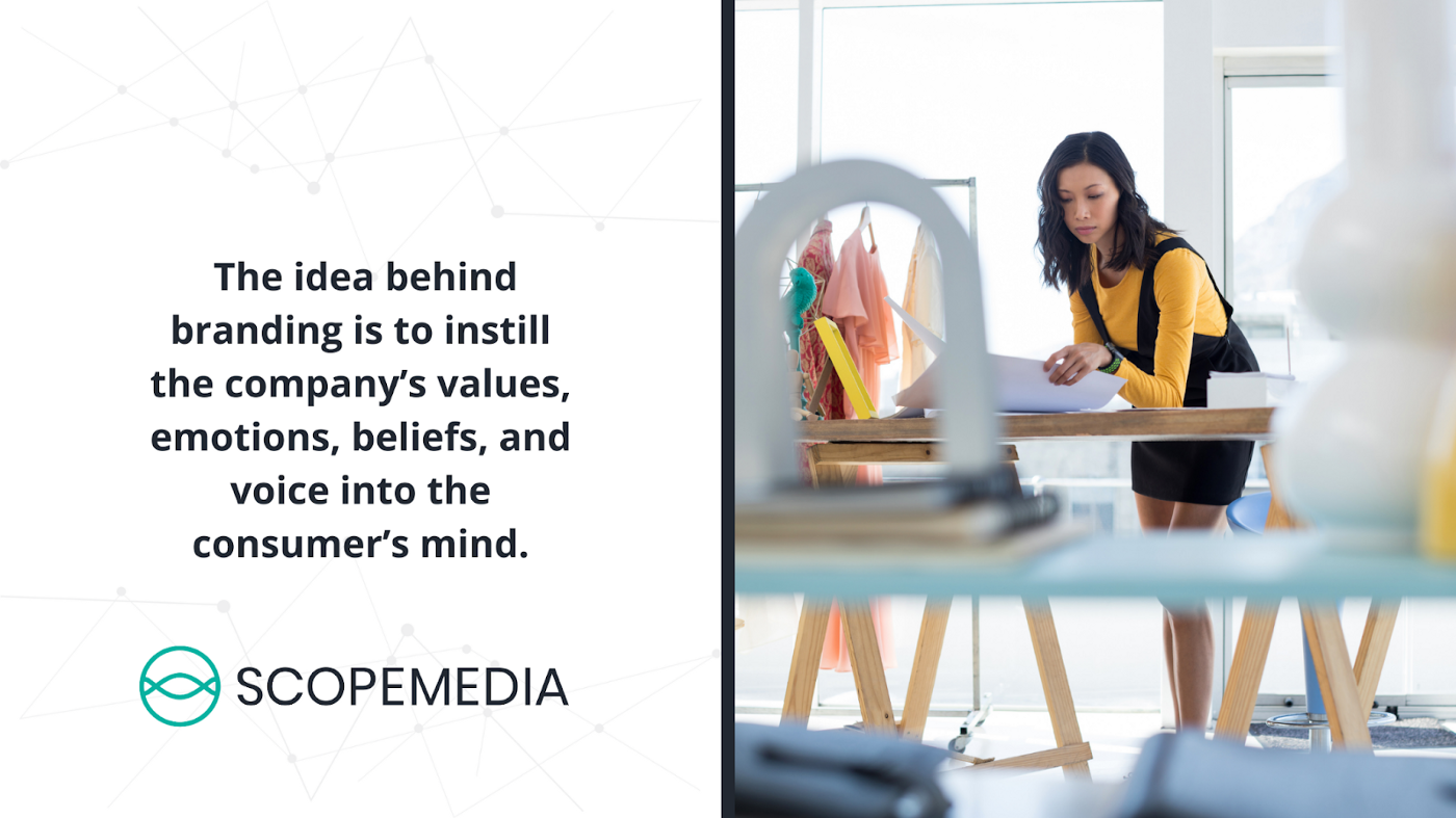 The idea behind branding is to instill the company's values, emotions, beliefs, and voice into the consumer's mind.