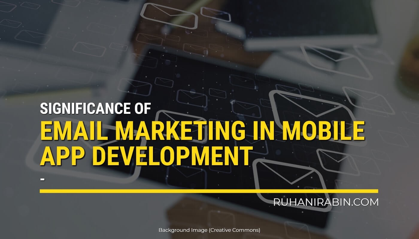Significance of Email Marketing in Mobile App Development Featured Image