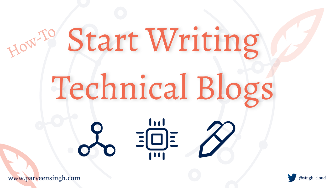 How To Start Writing Technical Blogs