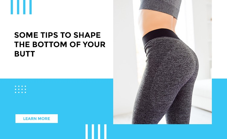 Tips To Define The Shape Of Your Butt