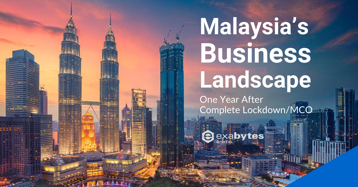 malaysia's business landscape 1 year after complete lockdown