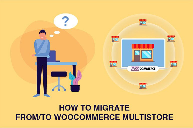 Create and Migrate from/to WooCommerce Multistore