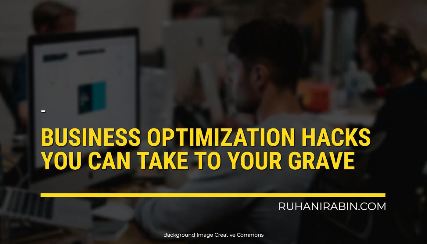 Business Optimization Hacks You Can Take to Your Grave (Hands Down, They Work!) Featured Image