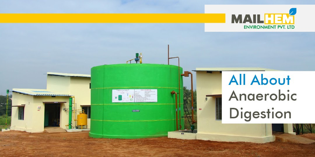 Anaerobic Digestion | Mailhem Environment | Waste Management | Recycle Waste | What is Anaerobic Digestion? | Biogas Plants | Reuse Waste | Bio Fuel |