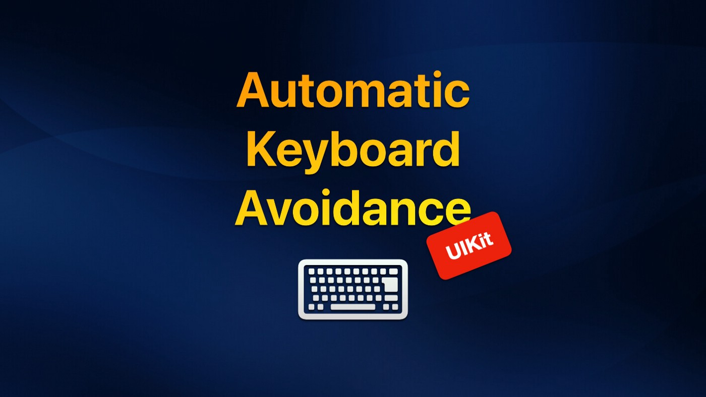 """Graphic showing the words """"Automatic keyboard avoidance"""" with a keyboard and the word UIKit"""
