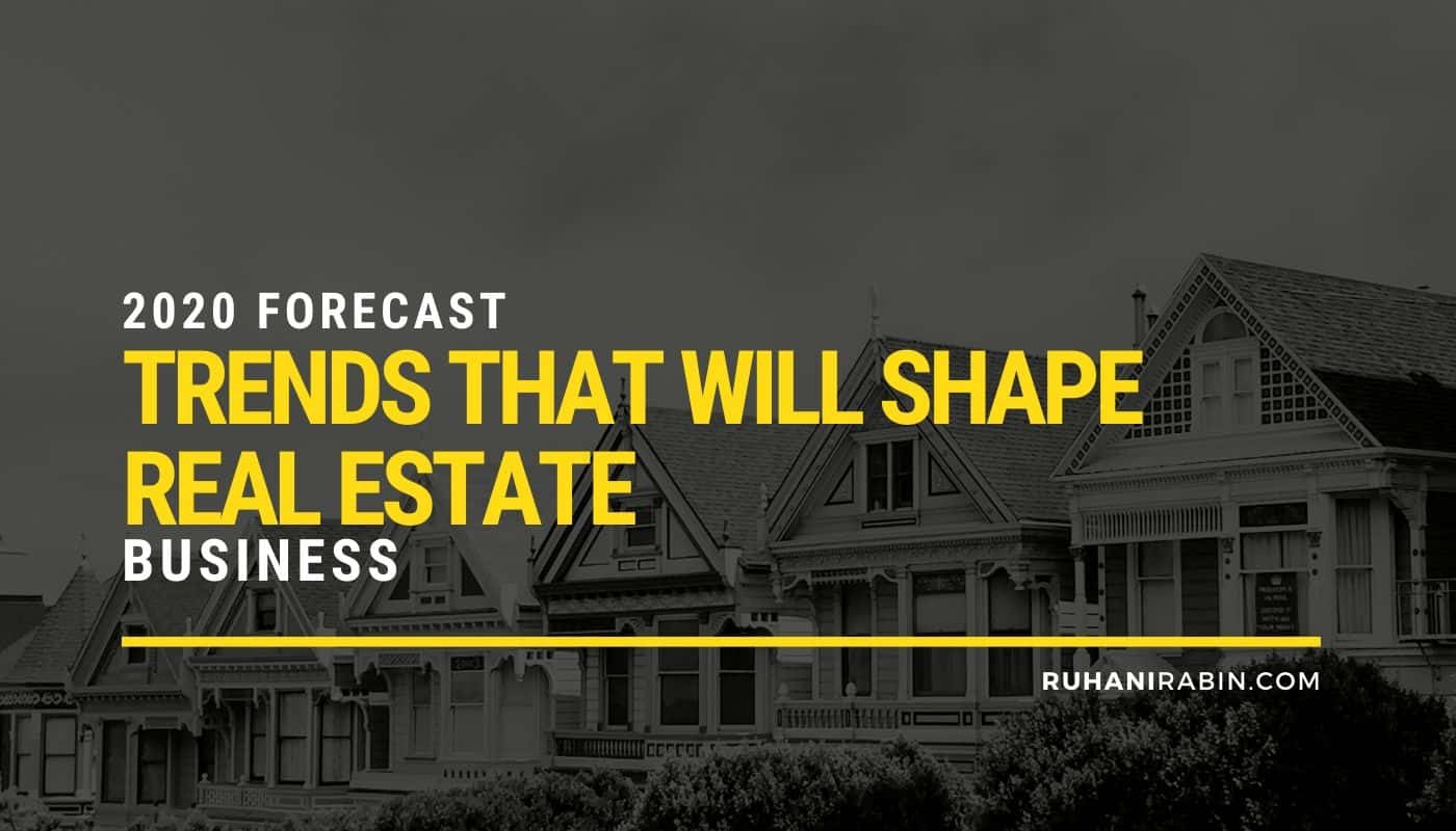 2020 Forecast: 4 Trends That Will Shape Real Estate Business Featured Image