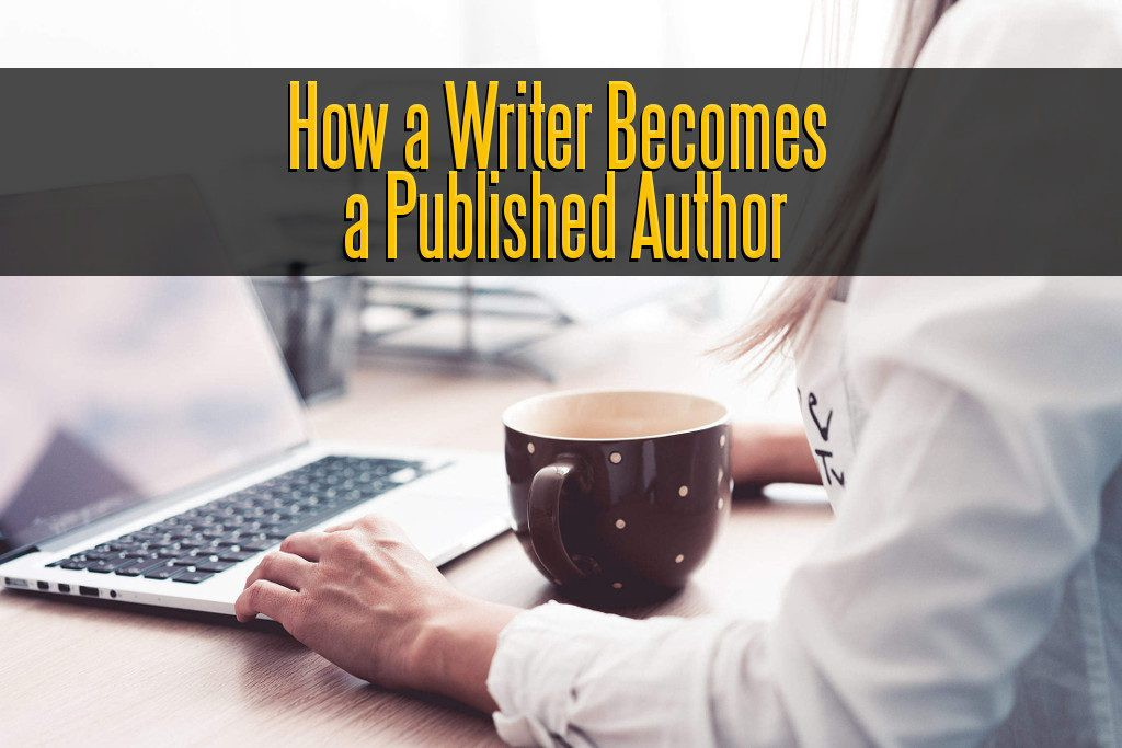 How a Writer Becomes a Published Author