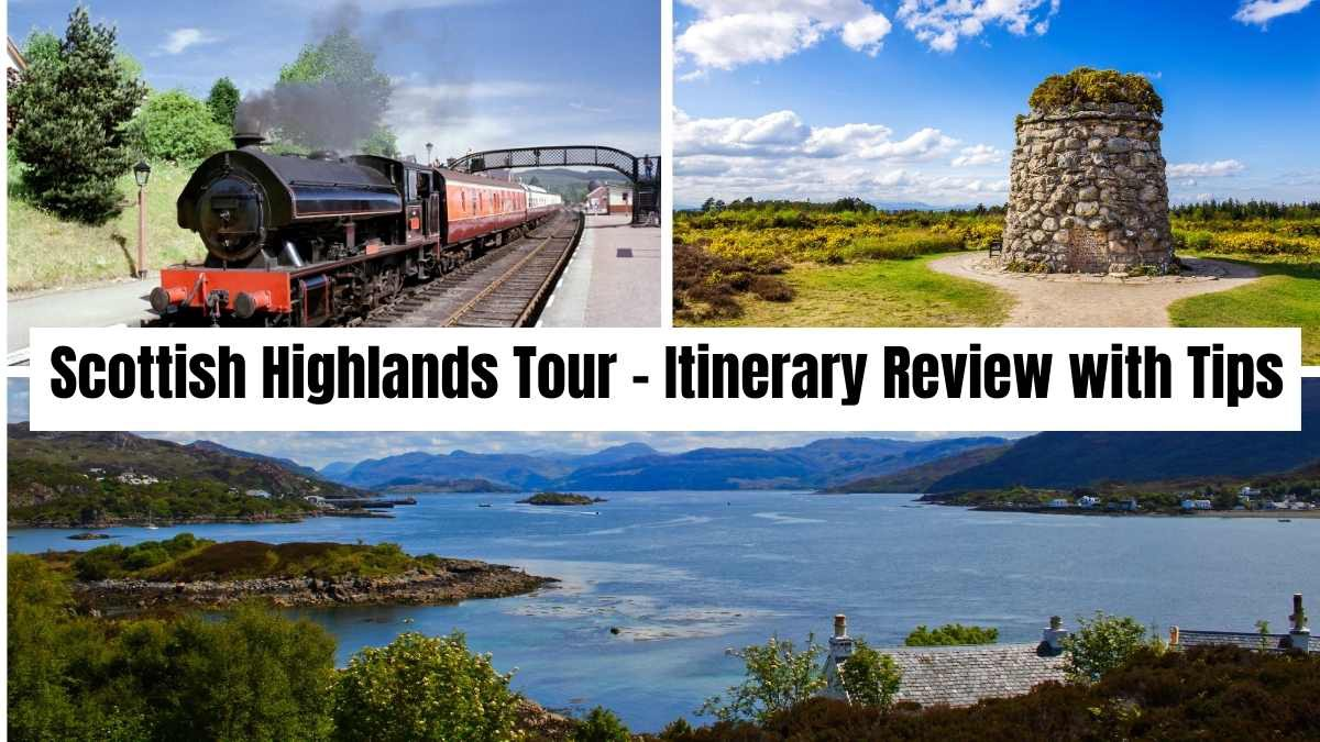 Scottish Highlands Tour Itinerary Review - with Insights & Tips To Help