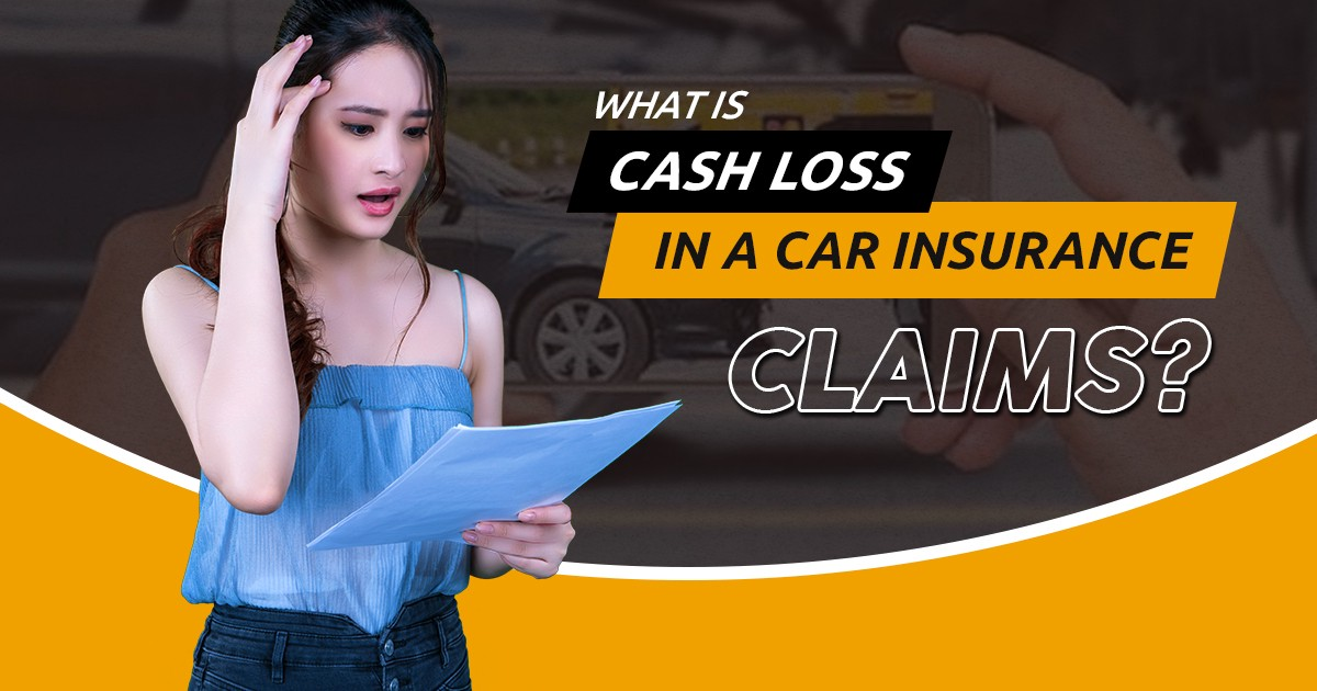 Cash Loss In Car Insurance Claims