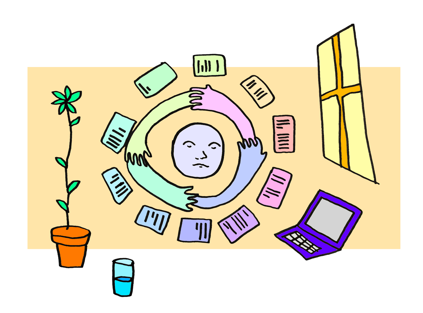 A calm face with arms and papers around it in a circle. There is a plant, water, laptop, and window.