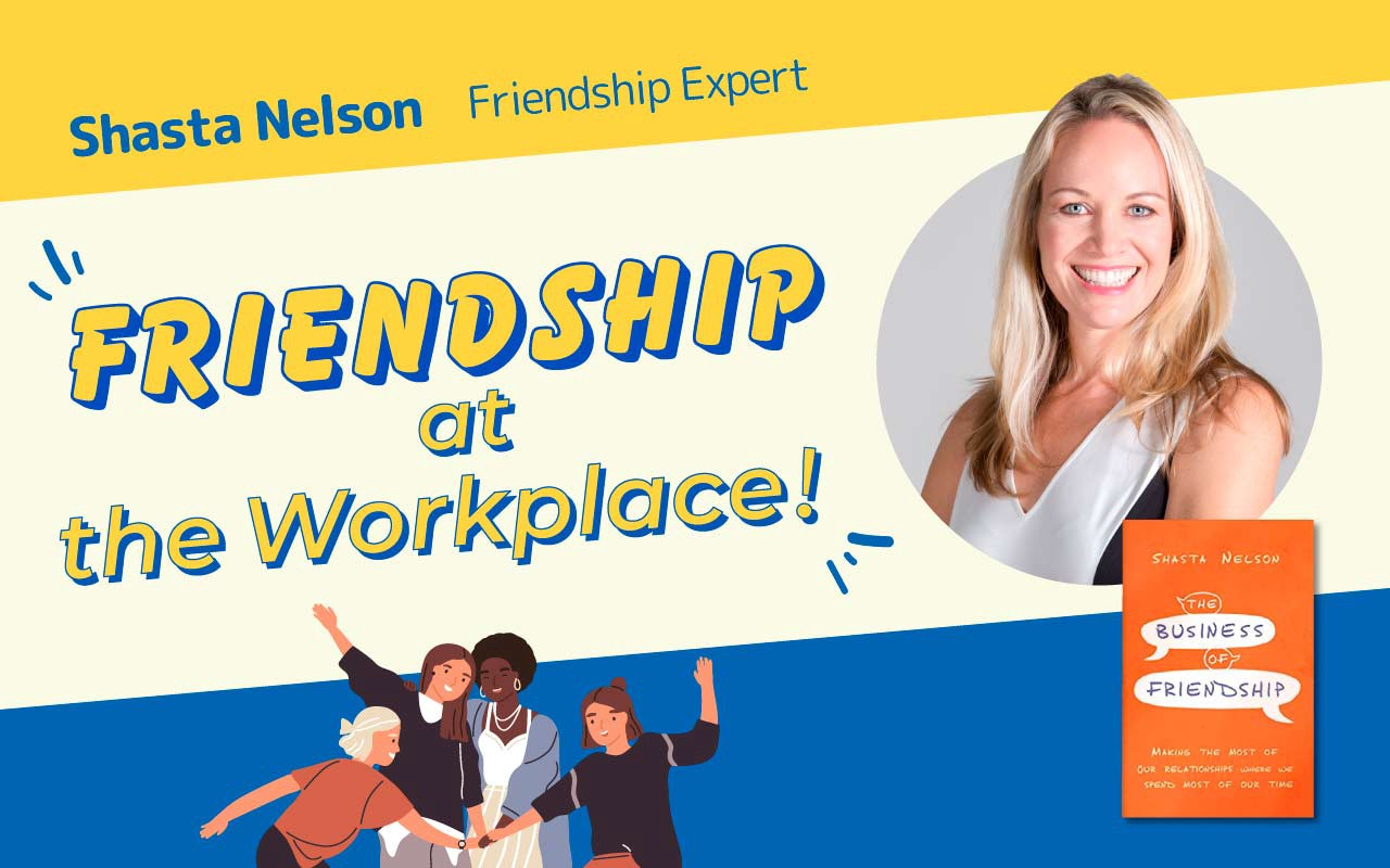 An interview with Shasta Nelson, friendship expert