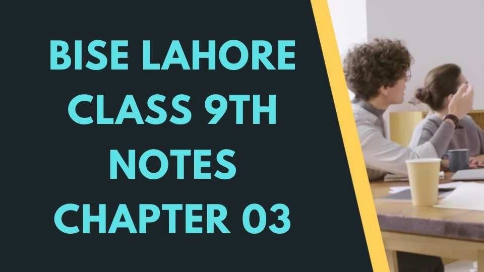 Bise Lahore Class 9th English Notes Chapter 3