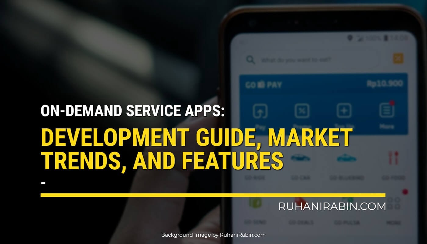 On-demand Service Apps: Development Guide, Market Trends, and Features Featured Image