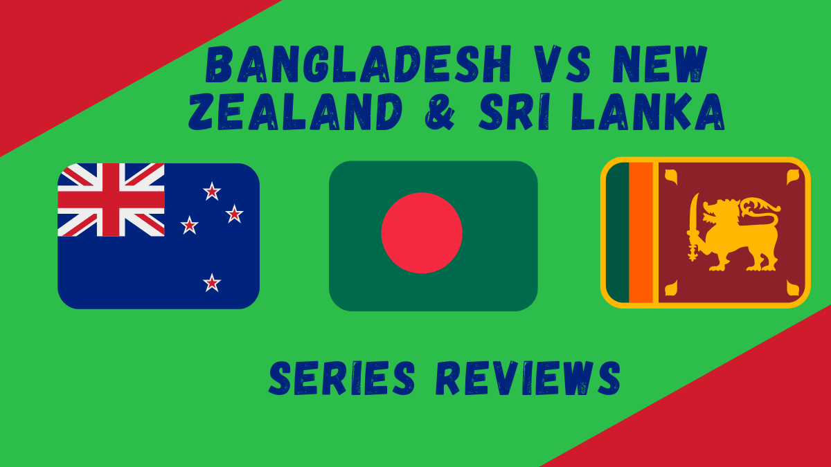 Bangladesh Tours of New Zealand & Sri Lanka 2021 Review: Dissecting Bangladesh's Horror As Youth Prevails for NZ, SL