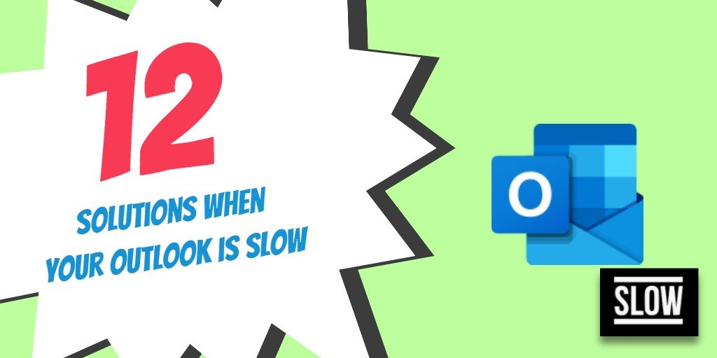 12 Solutions when Your Outlook is Slow