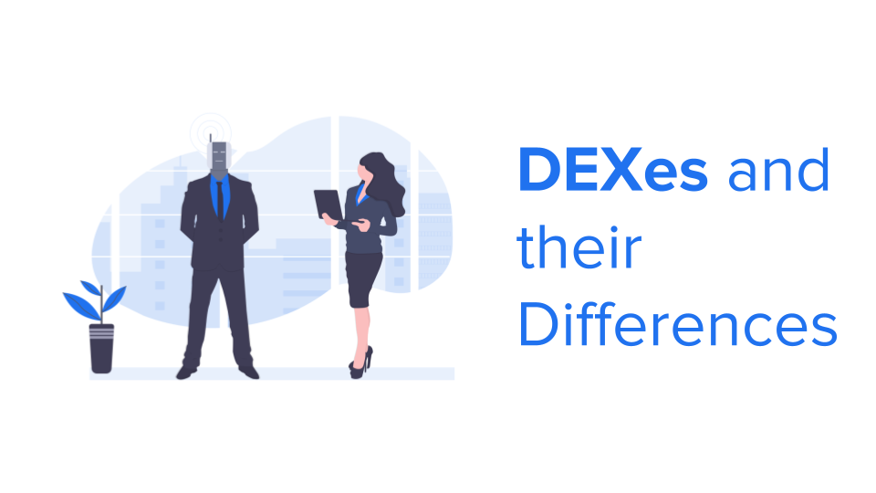 DEXes and their Differences