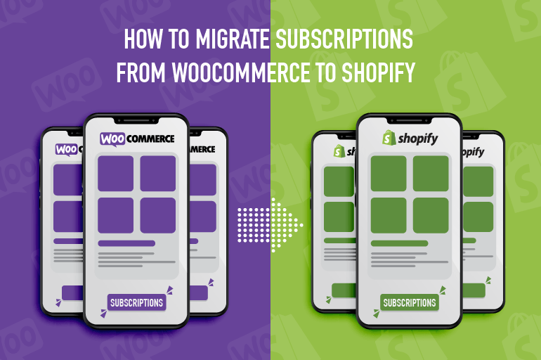 Migrate Subscriptions Data from WooCommerce to Shopify