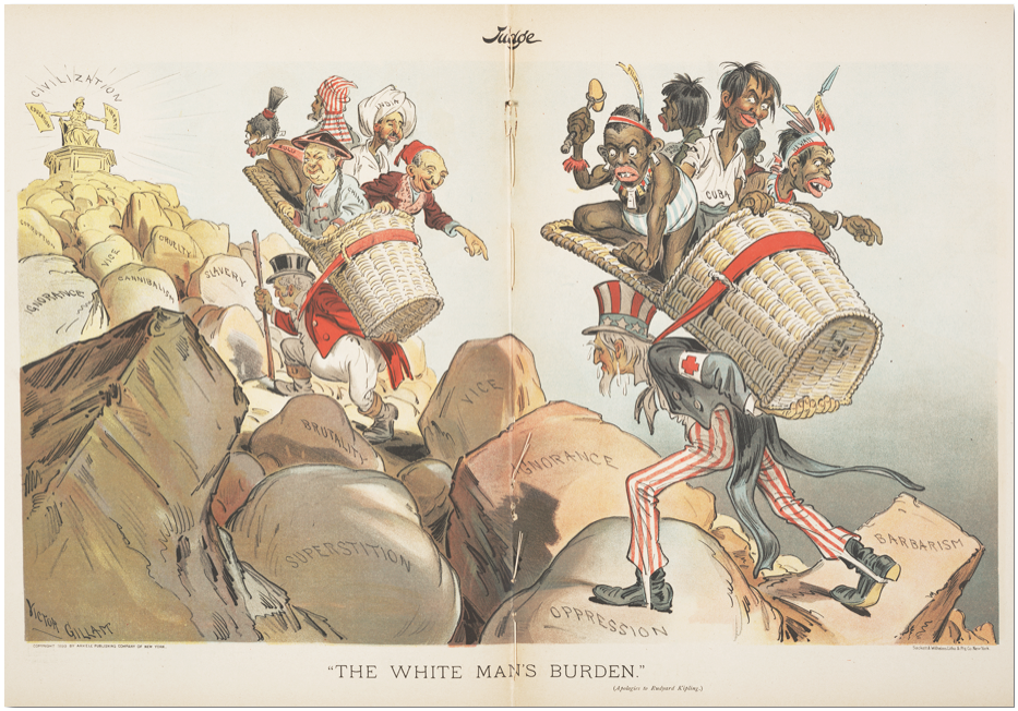 """The White Man's Burden (Apologies to Rudyard Kipling),"" Victor Gillam, Judge magazine, 1 April 1899"