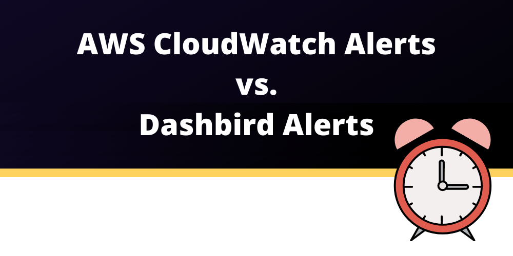 aws cloudwatch alerts and dashbird alerts