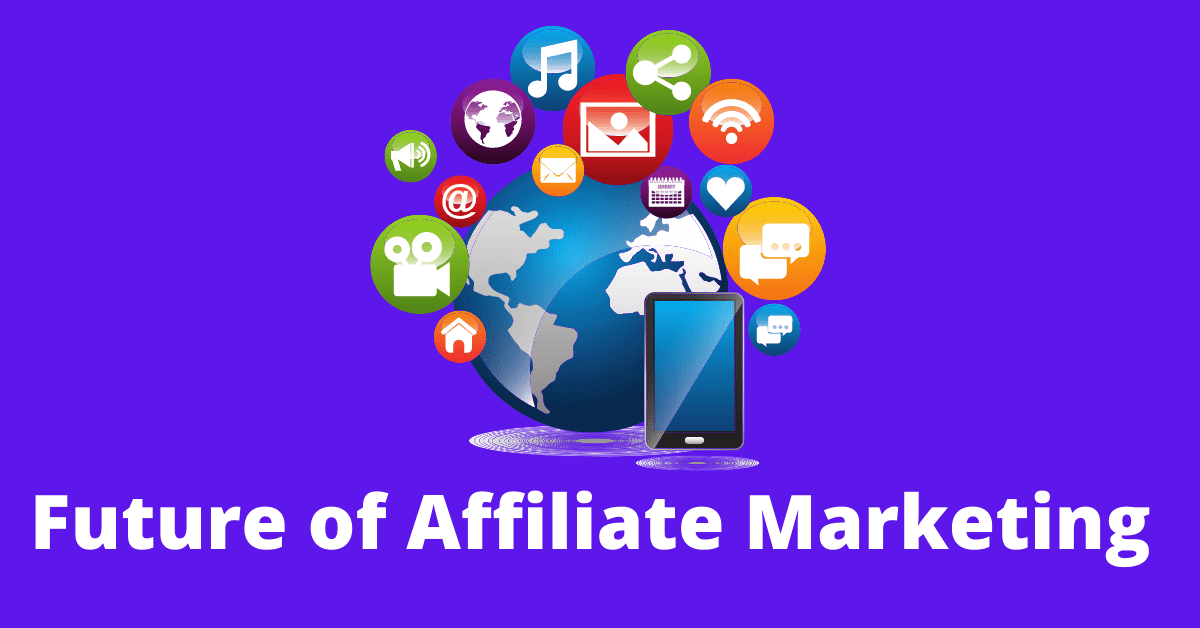 What is The Future of Affiliate Marketing in 2021