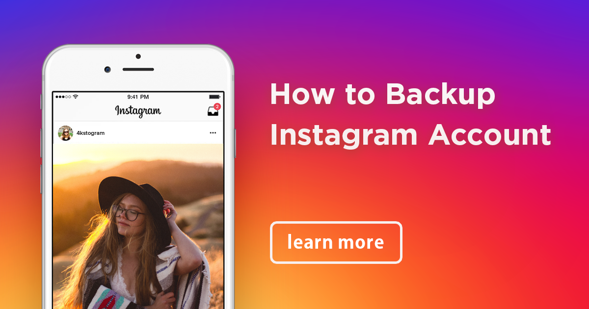 How to backup instagram? How to delete your instagram account?