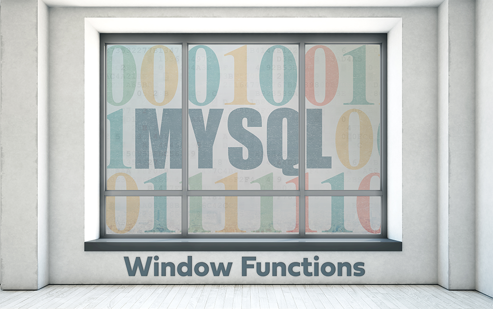 Use MySQL Window Functions to Get More out of Your Data