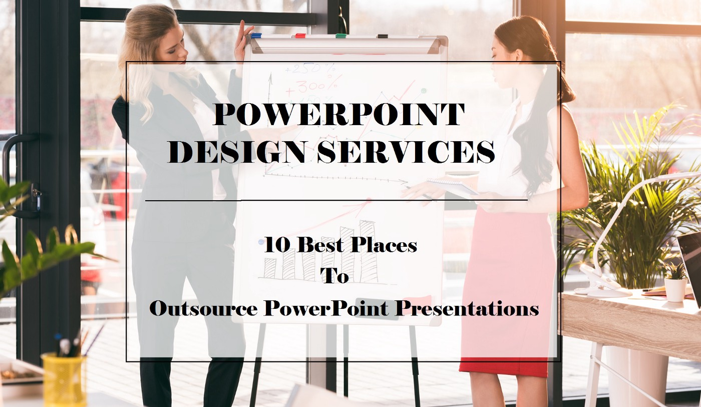 PowerPoint Design Services — 10 Best Places To Outsource