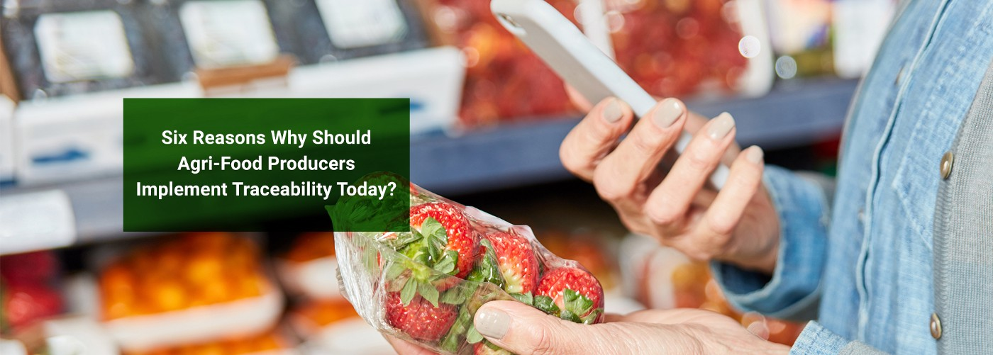 """Banner Image: """"Six Reasons Why Agri-Food Producers Need A Traceability System"""""""