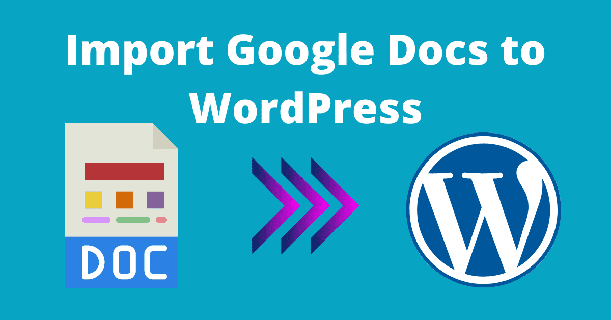 How to Import Google Docs to WordPress in 2021