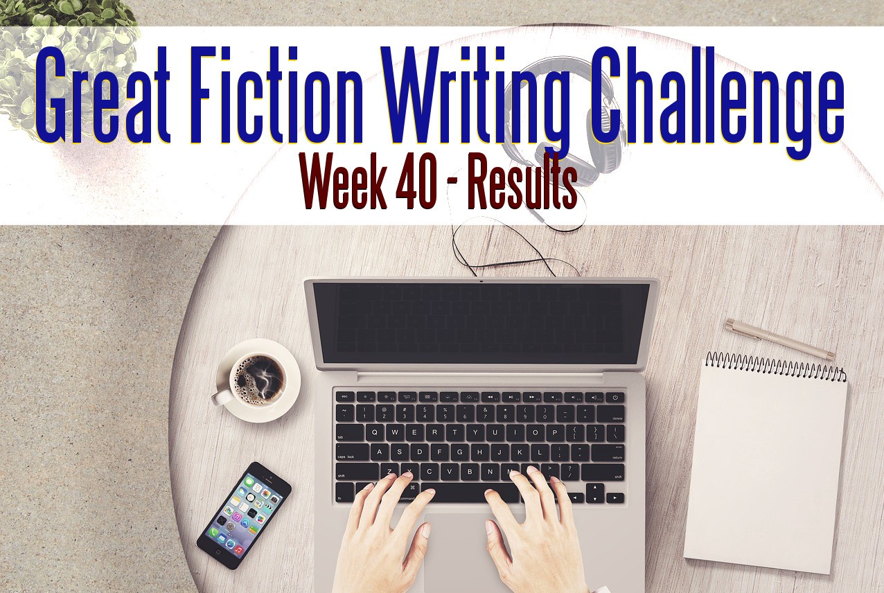 The Great Fiction Writing Challenge – Week 40 Results