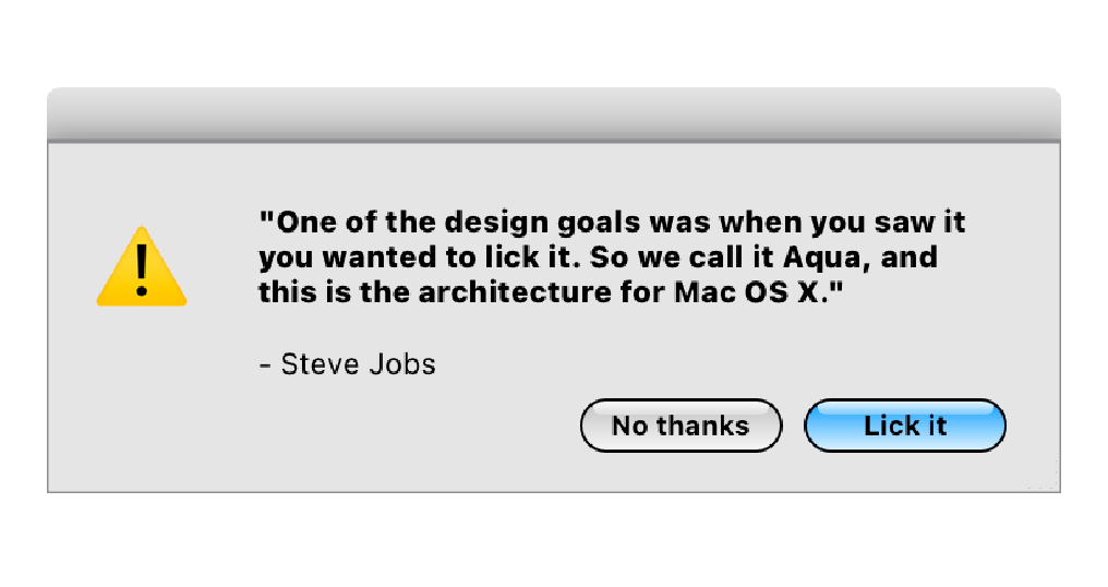 "Steve Jobs quote ""One of the design goals was when you saw it you wanted to lick it', with 'No thanks' and 'Lick it' buttons"