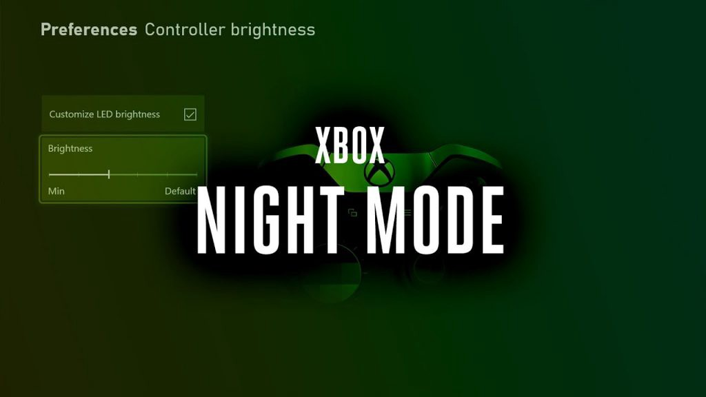 Adding Night Mode to Xbox controllers and consoles