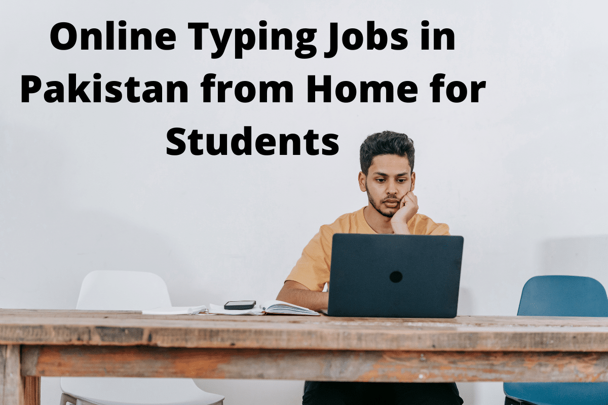 Online Typing Jobs in Pakistan from Home for Students
