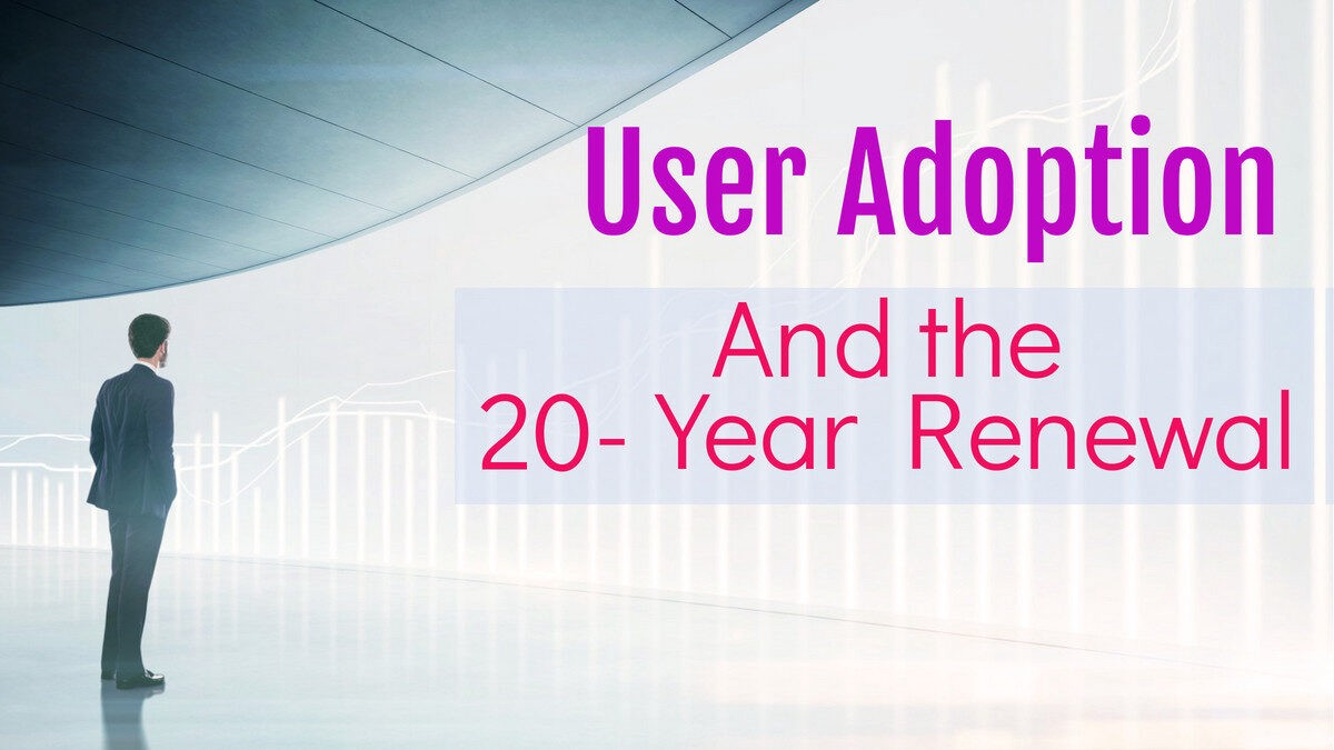 User Adoption and the 20-Year Renewal