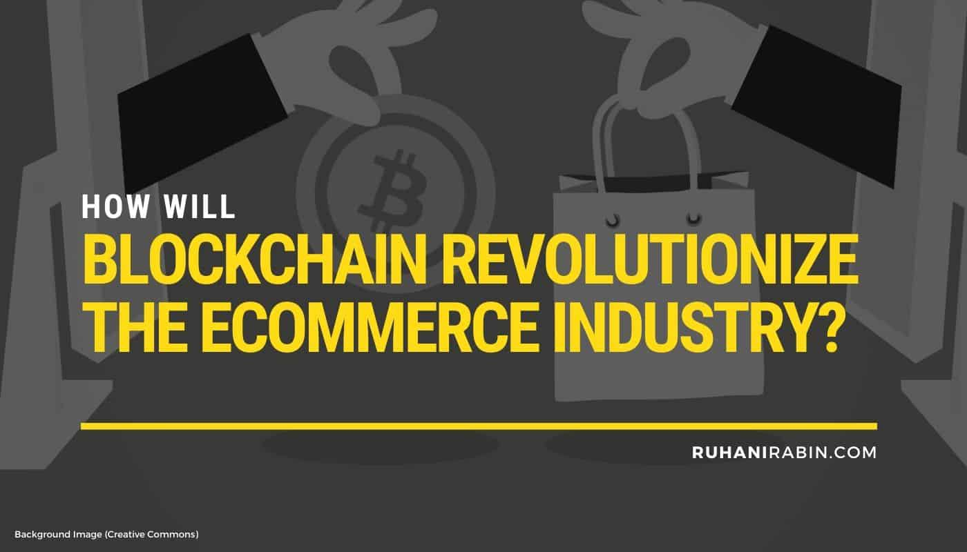 How Will Blockchain Revolutionize the eCommerce Industry? Featured Image