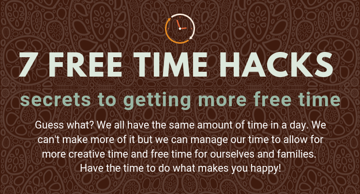 Seven free time hacks and secrets to getting more free time graphic image